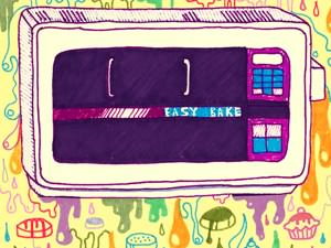 In Spite of the Easy-Bake Oven