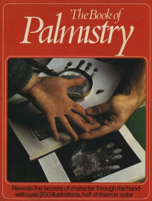 The Book of Palmistry by Fred Gettings.