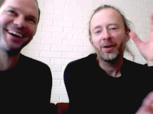 Ask a Grown Man: Thom Yorke and Nigel Godrich
