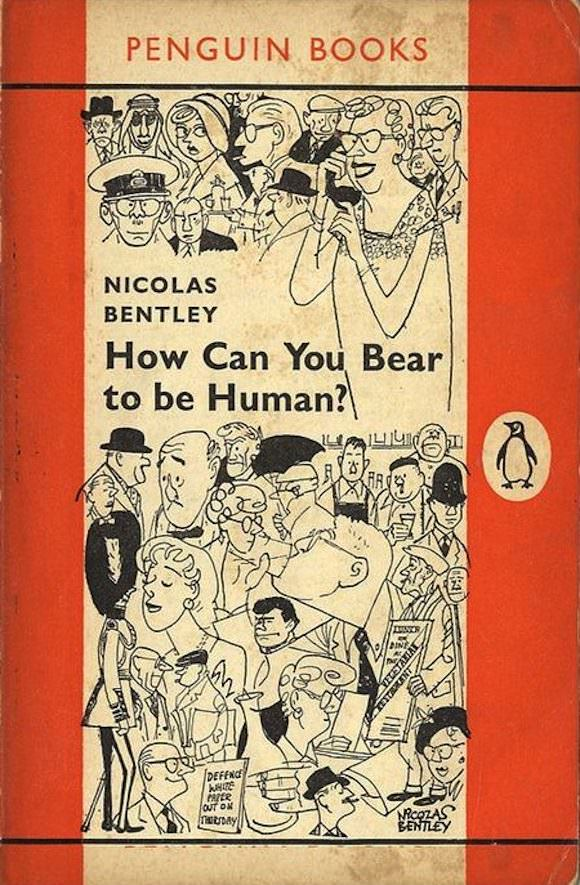 The first-edition cover of Nicolas Bentley's How Can You Bear to Be Human? via Penguin.