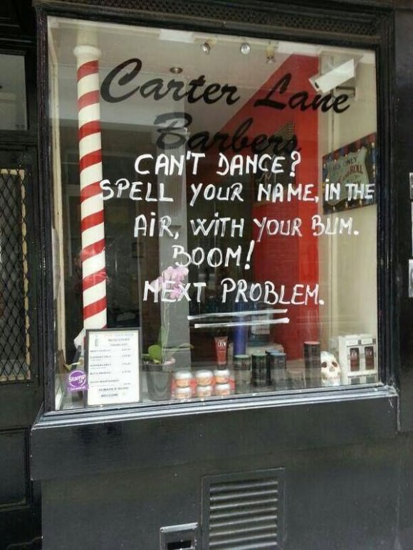 Sage wisdom from the window of Carterlane Barbers.
