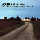 Lucinda Wiliams Car wheels on a gravel road HIGH RESOLUTION COVER ART