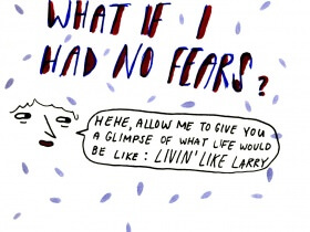 Sunday Comic: What If I Had No Fears?